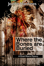 Jeanne Matthews - Where the Bones are Buried