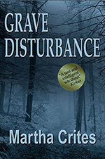Grave Disturbance by Martha Crites